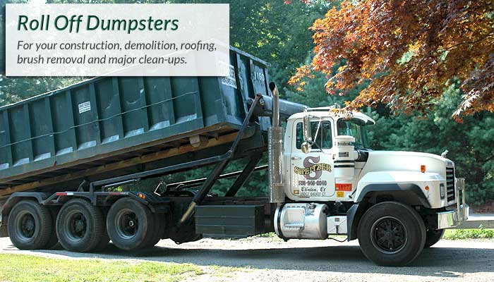Need a roll off dumpster - call Sweitzer of Clinton CT